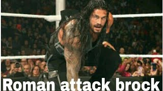 WWE - Roman attack Brock April 2018   डब्लू डब्लू ई - रोमन attack ब्रोक
