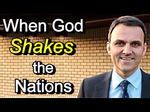 When God Shakes the Nations - Paul Gibson Sermon