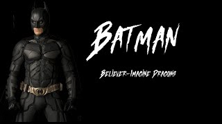 Batman - Believer Imagine Dragons