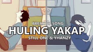 Huling Yakap - Still One & Yhanzy (BREAK UP SONG)
