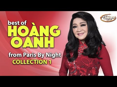 Best of HOÀNG OANH from Paris By Night (Collection 1)