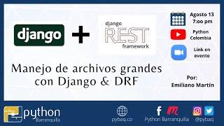 manejo-de-archivos-grandes-con-una-django-app-drf-python-barranquilla.jpg