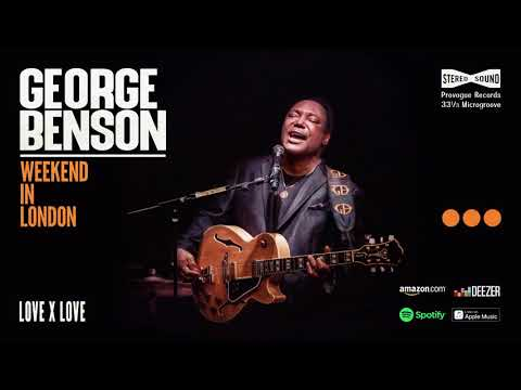 George Benson - Love X Love (Weekend In London) 2020