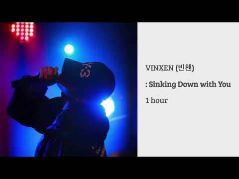 (한시간:1 hour) Vinxen (빈첸)  - Sinking Down with You