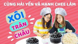 Vào bếp cùng Yến  : Xôi trân châu đường đen món siêu dị