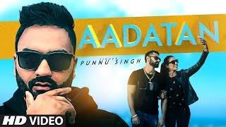 Aadatan – Punnu Singh