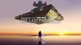 The Last Padawan 2 | A Short Star Wars Story | Fan Film