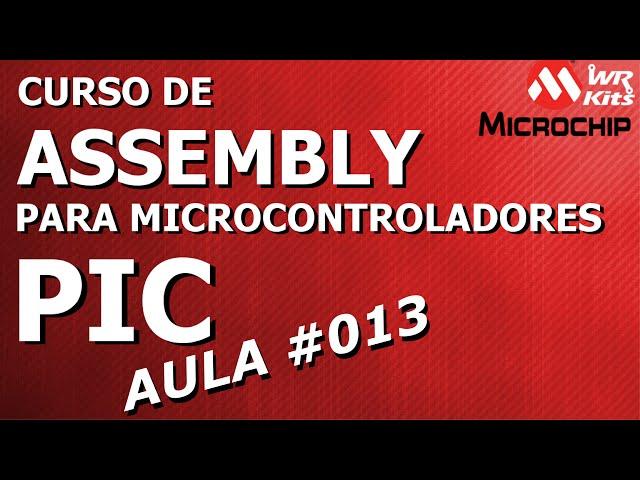 INSTRUÇÕES LÓGICAS | Assembly para PIC #013