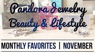Monthly Favorites | PANDORA Jewelry, Beauty & Lifestyle | November 2018
