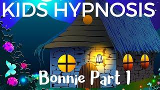 Kids Hypnosis Bedtime Story 1 - Bonnie  (Sleep Hypnosis for Children)