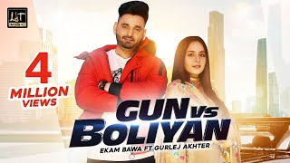 Gun Vs Boliyan – Ekam Bawa – Gurlej Akhter Video HD