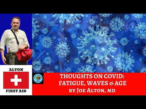 Thoughts on COVID: Fatigue, Waves and Age by Dr. Alton