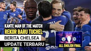 NGERI‼️ Rekor Baru Tuchel 🔥Kante MOTM 👍Harusnya Cetak 5 Goal 🎯All England Final