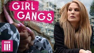 Britain's Toughest Girl Gangs