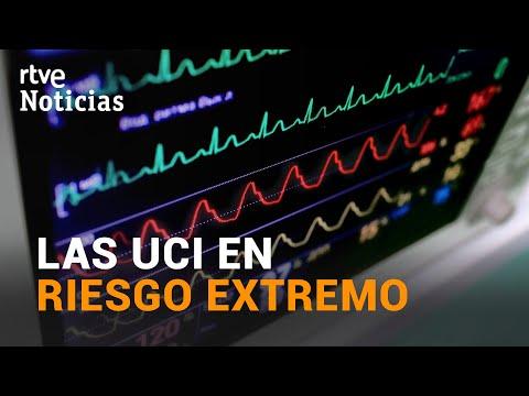 ALARMA por el aumento de ocupación de CAMAS UCI en los hospitales | RTVE Noticias