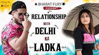 RELATIONSHIP WITH DELHI KA LADKA || Bharat Fury ||