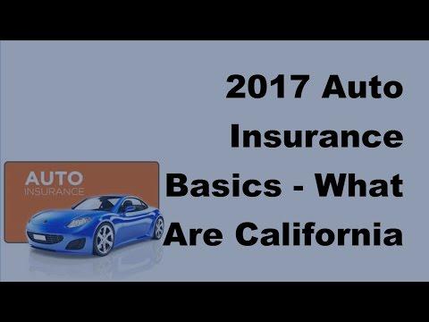 2017 Auto Insurance Basics |  What Are California Auto Insurance Requirements