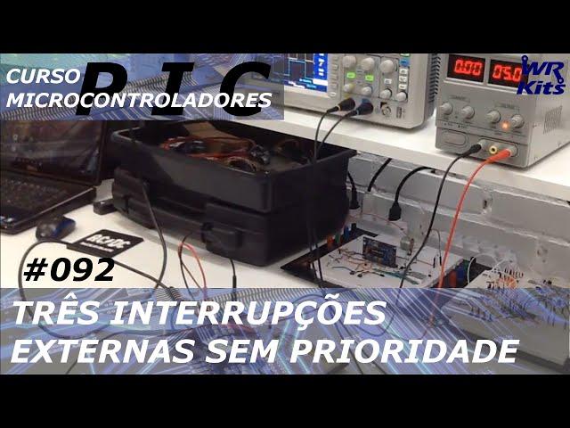 TRÊS INTERRUPÇÕES EXTERNAS SEM PRIORIDADE | Curso de PIC #092