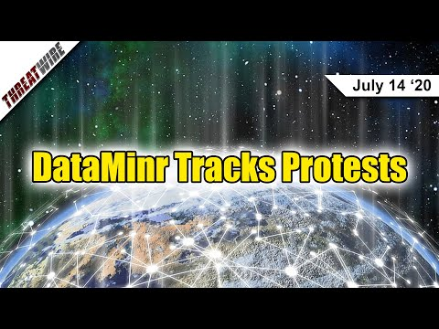 DataMinr Used To Track Protests - ThreatWire