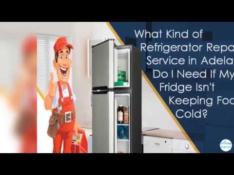 What Kind of Refrigerator Repair Service in Adelaide Do I Need If My Fridge Isn't Keeping Food Cold?