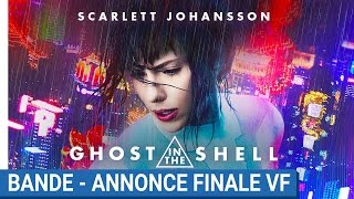 Ghost in the shell :  bande-annonce finale VF