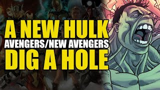 A New Hulk: Avengers/New Avengers Part 7 Dig A Hole | Comics Explained