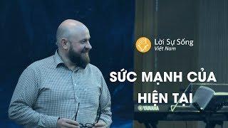 Sức Mạnh Của Hiện Tại | Mục Sư Sergei Machunhitev | BGCN 13/01/2019