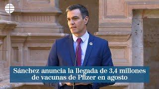 Sánchez anuncia la llegada de 3,4 millones de vacunas de Pfizer en agosto| EL MUNDO