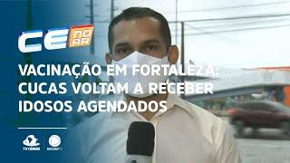 Vacinação em Fortaleza: Cucas voltam a receber idosos agendados