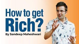 How to get Rich? By Sandeep Maheshwari I Hindi