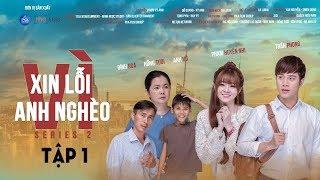 Xin Lỗi Vì Anh Nghèo (Series 2) - Tập 1 | PKA Film Group | Phim Ngắn Hay 2018
