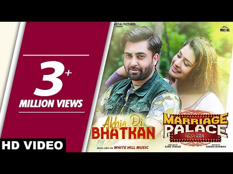 Akhia Di Bhatkan (Full Song) Sharry Mann ft. Mannat Noor - Marriage Palace