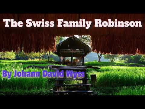 THE SWISS FAMILY ROBINSON - Part 1 - Great AudioBooks