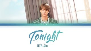 BTS Jin - Tonight (방탄소년단 진 - 이 밤) [Color Coded Lyrics/Han/Rom/Eng/가사]