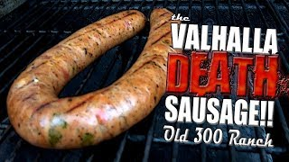 THE VALHALLA DEATH SAUSAGE by Old 300 Ranch   WORLD'S HOTTEST SAUSAGE!!!