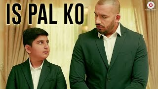 Is Pal Ko – Ali Quli Mirza