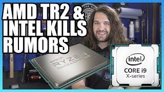 HW News - Threadripper 2 TDP, Intel Kills Rumors, & X399 Board