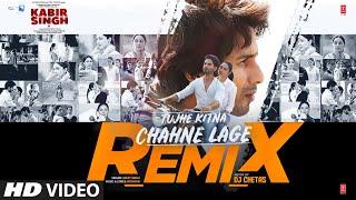 Tujhe Kitna Chahne Lage [Remix] – Arijit Singh – DJ Chetas Video HD