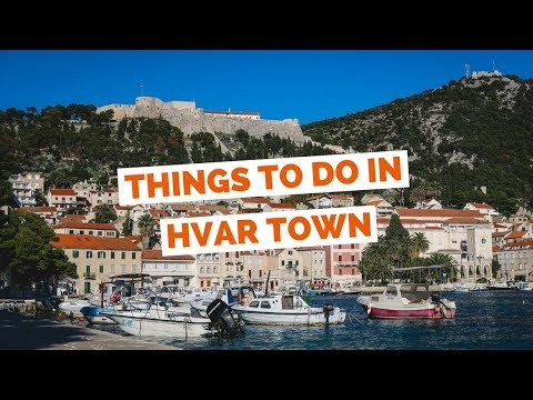 10 Things to do in Hvar, Croatia Travel Guide