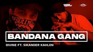Bandana Gang – DIVINE – Sikander Kahlon