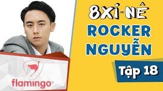 l 8 Xi nê l Season 2 | TẬP 18: Rocker Nguyễn - Nam thần mới của điện ảnh Việt Nam