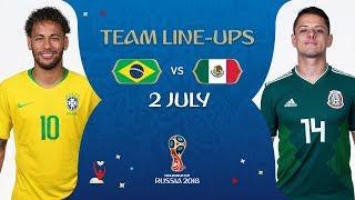LINEUPS – BRAZIL v MEXICO - MATCH 53 @ 2018 FIFA World Cup™