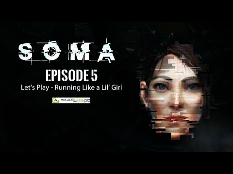 "SOMA Let's Play Episode 5 - ""Scream Like a Lil' Girl"""