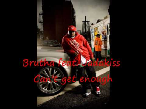Brutha feat. Jadakiss- Can't get enough