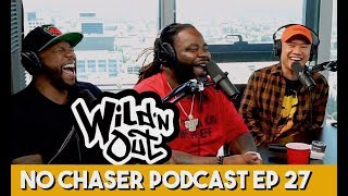 "WildNOut Beef & Getting ""Fired"" with Darren Brand & Tyler Chronicles - No Chaser Ep 27"