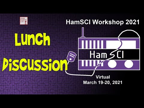 HamSci 2021:  Lunch Discussion Open Webinar with Panelists