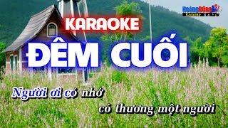 Đêm Cuối Karaoke Beat Dễ Hát Nhất - Hoàng Dũng Karaoke