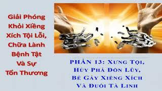 P13.  Giải phóng khỏi xiềng xích tội lỗi, chửa lành..(Nov 4, 2020) Mục sư Trương Hoài Phong