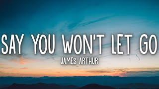 James Arthur - Say You Won't Let Go (Lyrics)