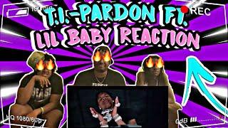 T.I. - Pardon (Official Video) ft. Lil Baby REACTION | Dem SDS Boyz